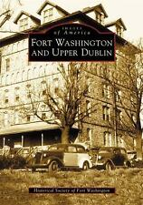 Images of America Ser.: Fort Washington and Upper Dublin by Historical...