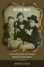 On the Make: Clerks and the Quest for Capital in Nineteenth-Century Am-ExLibrary
