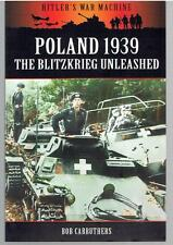 Poland 1939 : The Blitzkreig Unleashed by Bob Carruthers - WWII, Hitler's War Ma