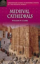 Medieval Cathedrals (Greenwood Guides to Historic Events of the Medieval World)