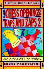 More Chess Openings : Traps and Zaps 2 by Bruce Pandolfini (1993, Paperback)
