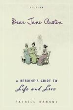 Dear Jane Austen: A Heroine's Guide to Life and Love, Hannon, Patrice, 045228894