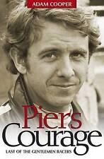Piers Courage: Last of the Gentleman Racers  Adam Cooper Excellent Book