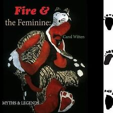 Fire and the Feminine:: Myths & Legends