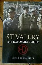 St Valery: The Impossible Odds by Bill Innes (Editor) - Pbk - VG