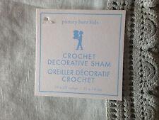 NEW POTTERY BARN KIDS COTTON LINEN SAGE GREEN CROCHET STANDARD SHAM PILLOWCASE
