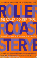 The Roller Coaster Years: A Guide for Parents of 10 to 15 year olds (1998 p/bk)