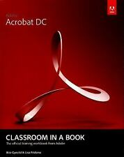 Adobe Acrobat DC - Classroom in a Book by Brie Gyncild and Lisa Fridsma...