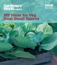"""""""Gardeners' World"""": 101 Ideas for Veg from Small Spaces 9781846077326, Paperback"""