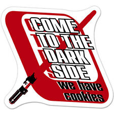 "Come To The Dark Side We Have Cookies Funny car bumper sticker decal 4"" x 4"""