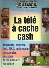 LE CANARD ENCHAINE n°100 2006 LA TELE A CACHE CASH + PARIS POSTER GUIDE