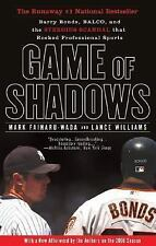 Game of Shadows : Barry Bonds, BALCO, and the Steroids Scandal That Rocked Pr...