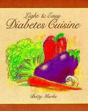 Light & Easy Diabetes Cuisine Cook Book by Betty Marks