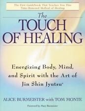 The Touch of Healing: Energizing the Body, Mind, and Spirit With Jin Shin Jyuts