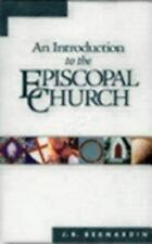 An Introduction to the Episcopal Church by J. B. Bernardin (1990, Paperback,...