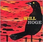 Blackbird On A Lonely Wire - Hoge, Will - CD New Sealed