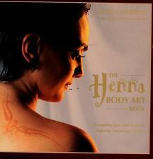 The Henna Body Art Book : Everything You Need to Create Stunning Temporary...
