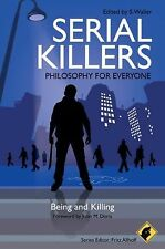 Serial Killers - Philosophy for Everyone : Being and Killing (2010, Paperback)