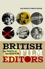 British Film Editors : The Heart of the Movie by Roy Perkins, I. B. Tauris...