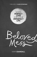 Beloved Mess : God's Perfect Love for Your Imperfect Life by K (FREE 2DAY SHIP)