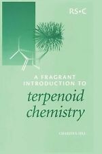 A Fragrant Introduction to Terpenoid Chemistry by Charles S. Sell (2003,...