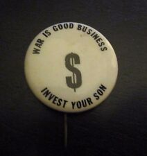 "1960's WAR IS GOOD BUSINESS $ Invest Your Son 1.5"" Pin Button Pinback VG/FN"