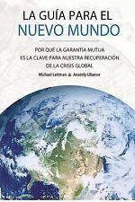La Guia para el Nuevo Mundo by Michael Laitman and Anatoly Ulianov (2015,...