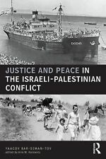 Justice and Peace in the Israeli-Palestinian Conflict by Yaacov Bar Siman Tov...