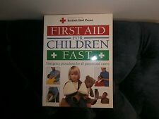 FIRST AID FOR CHILDREN FAST BRITISH RED CROSS CHILDHOOD EMERGENCY ACCIDENTS BOOK