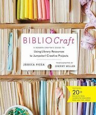 BiblioCraft: A Modern Crafter's Guide to Using Library Resources to Jumpstart Cr