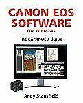 Canon EOS Software for Windows: The Expanded Guid..., Andy Stansfield 1906672172