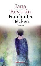 Frau hinter Hecken von Jana Revedin (2014, Gebundene Ausgabe)