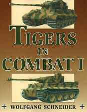 Tigers in Combat: v. 1 by Oberleutnant Wolfgang Schneider (Paperback, 2004)