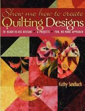SHOW ME HOW TO CREATE QUILTING DESIGNS Kathy Sandbach BOOK quilt LNC instruction