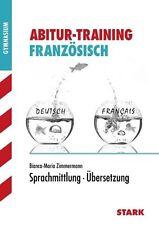 BIANCA-MARIA ZIMMERMANN - ABITUR-TRAINING FRANZöSISCH SPRACHMITTLUNG - ÜBERSETZ