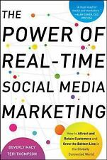 The Power of Real-Time Social Media Marketing : How to Attract and Retain...
