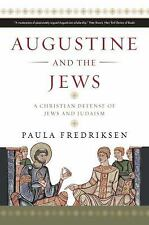 NEW - Augustine and the Jews: A Christian Defense of Jews and Judaism