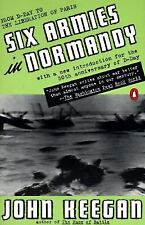 Six Armies in Normandy: From D-Day to the Liberation of Paris; June 6 - Aug. 5,