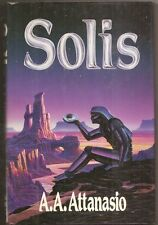 A.A. ATTANASIO Solis. 1st edition. Hardcover in jacket.