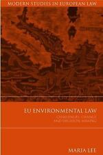 EU Environmental Law: Challenges, Change and Decision-Making (Modern Studies in