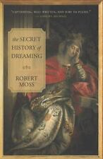 The Secret History of Dreaming by Robert Moss (2010, Paperback)