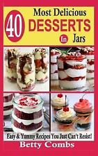 40 Most Delicious Desserts in Jars : Easy and Yummy Recipes You Just Can't...