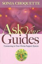 Ask Your Guides : Connecting to Your Divine Support System by Sonia Choquette...