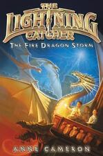 Lightning Catcher: The Fire Dragon Storm 4 by Anne Cameron (2016, Hardcover)