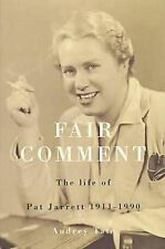 Fair Comment: The Life of Pat Jarrett 1911-1990 EXPRESS POST by Andrew Tate