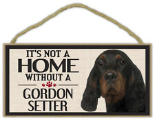 Wood Sign: It's Not A Home Without A GORDON SETTER | Dogs, Gifts, Decorations