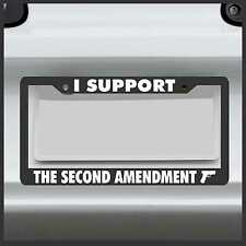 I Support The Second Amendment License Plate Frame Gun rights diesel 2nd molon