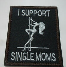 I Support Single MOms USA ARMY TACTICAL MORALE 3D EMBROIDERED   PATCH sK  546