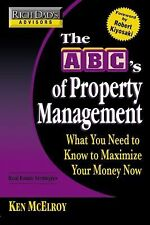 The ABC's of Property Management : What You Need to Know to Maximize Your Mo…