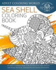Ocean Coloring Bks.: Sea Shell Coloring Book : An Adult Coloring Book of 40...
